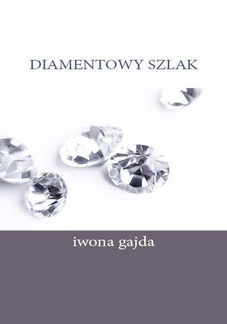 Okładka książki Diamentowy Szlak