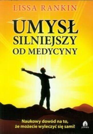Okładka książki Umysł silniejszy od medycyny