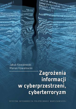 Okładka książki/ebooka Zagrożenia informacji w cyberprzestrzeni, cyberterroryzm