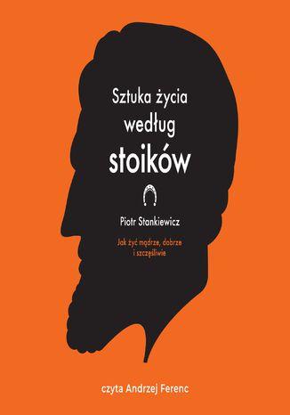 Okładka książki Sztuka życia według stoików