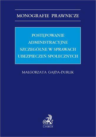 Okładka książki/ebooka Postępowanie administracyjne szczególne w sprawach ubezpieczeń społecznych