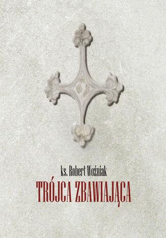 Okładka książki Trójca zbawiająca
