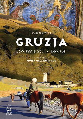 Okładka książki Gruzja. Opowieści z drogi