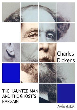 Okładka książki/ebooka The Haunted Man and the Ghost\'s Bargain