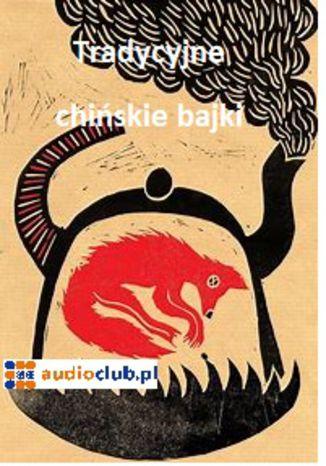 Okładka książki Tradycyjne bajki chińskie