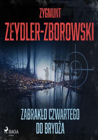 Okładka książki/ebooka Zabrakło czwartego do brydża