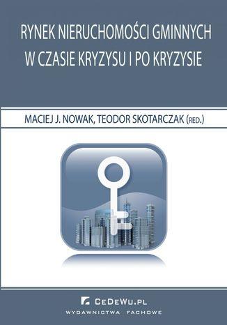 Okładka książki Rynek nieruchomości gminnych w czasie kryzysu i po kryzysie