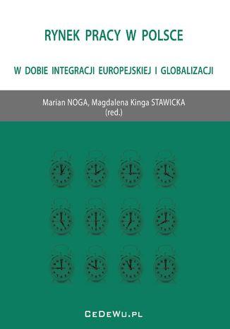 Okładka książki Rynek pracy w Polsce w dobie integracji europejskiej i globalizacji
