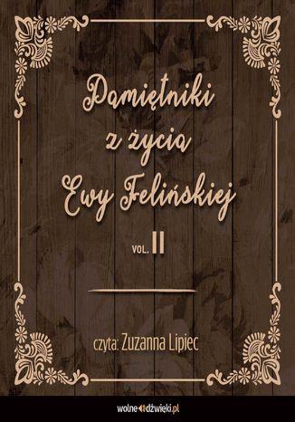 Okładka książki Pamiętniki z życia Ewy Felińskiej. Tom II