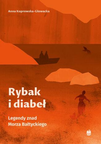 Okładka książki/ebooka Rybak i diabeł. Legendy znad Morza Bałtyckiego
