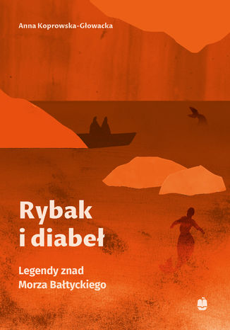Okładka książki Rybak i diabeł. Legendy znad Morza Bałtyckiego