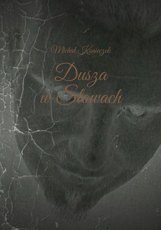 Okładka książki/ebooka Dusza wSłowach