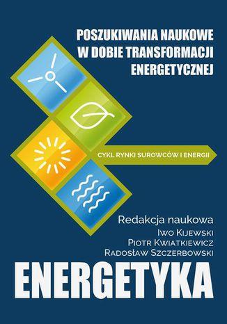 Okładka książki Poszukiwania naukowe w dobie transformacji energetycznej