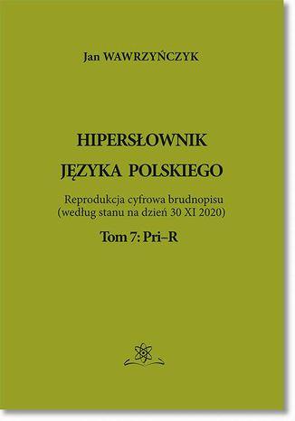 Okładka książki/ebooka Hipersłownik języka Polskiego Tom 7: PriR