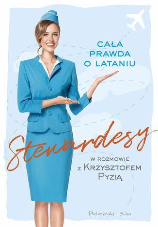 Okładka książki/ebooka Stewardesy. Cała prawda o lataniu