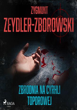 Okładka książki Zbrodnia na Cyrhli Toporowej