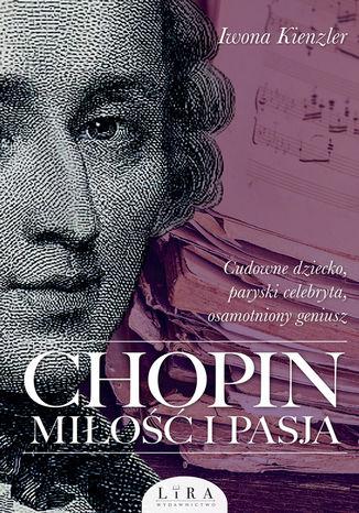 Okładka książki Chopin. Miłość i pasja