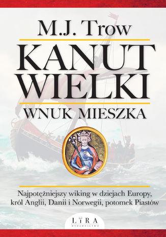 Okładka książki/ebooka Kanut Wielki. Wnuk Mieszka
