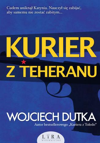 Okładka książki Kurier z Teheranu
