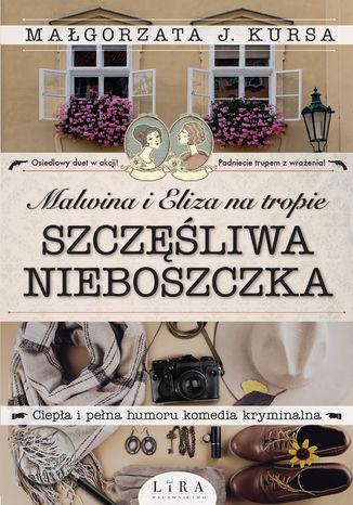Okładka książki Malwina i Eliza na tropie. Szczęśliwa nieboszczka