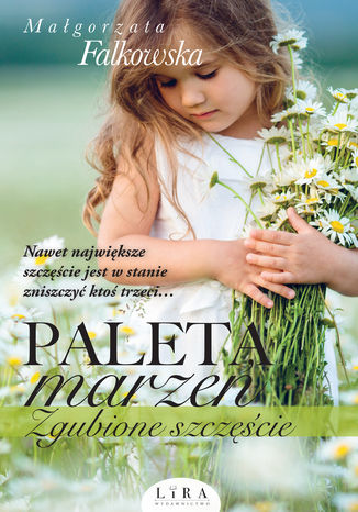 Okładka książki/ebooka Paleta marzeń. Zgubione szczęście