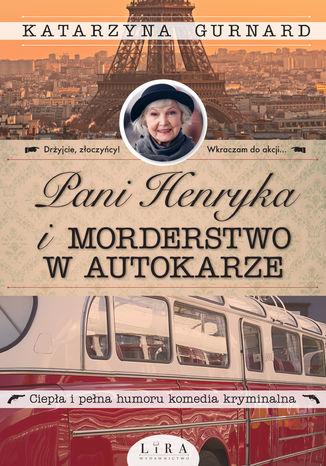 Okładka książki Pani Henryka i morderstwo w autokarze
