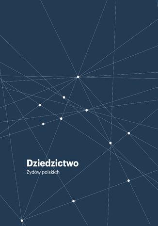 Okładka książki Dziedzictwo Żydów Polskich