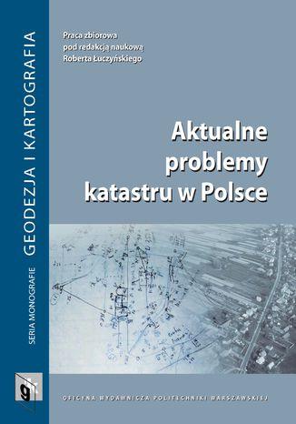 Aktualne problemy katastru w Polsce
