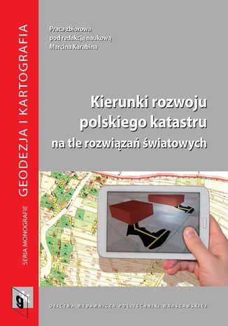 Kierunki rozwoju polskiego katastru na tle rozwiązań światowych