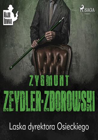 Okładka książki Major Downar. Laska dyrektora Osieckiego