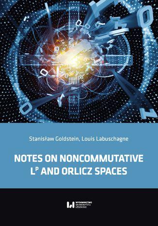 Okładka książki/ebooka Notes on noncommutative LP and Orlicz spaces