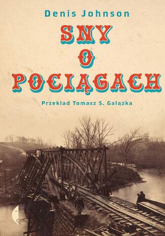 Okładka książki Sny o pociągach