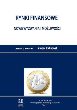 Okładka książki/ebooka Rynki finansowe. Nowe wyzwania i możliwości. Tom 11