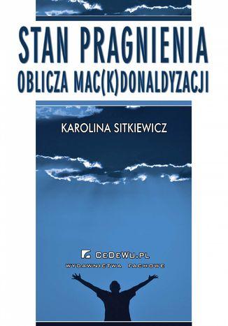 Okładka książki Stan pragnienia. Oblicza mac(k)donaldyzacji