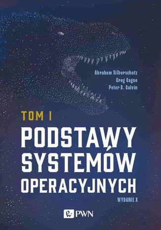Okładka książki Podstawy systemów operacyjnych Tom I