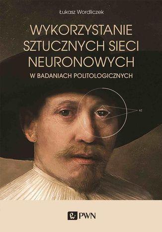 Okładka książki Wykorzystanie sztucznych sieci neuronowych