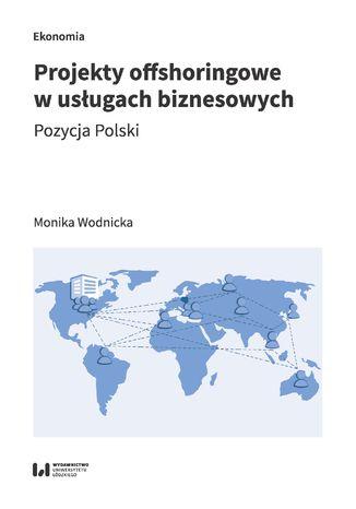 Okładka książki Projekty offshoringowe w usługach biznesowych. Pozycja Polski