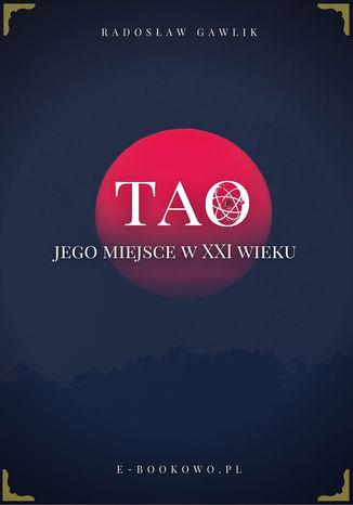 Okładka książki Tao - jego miejsce w XXI wieku