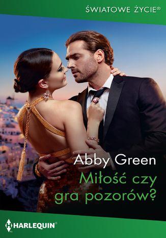 Okładka książki Miłość czy gra pozorów?