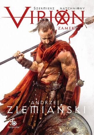 Okładka książki Szermierz natchniony (#1). Virion. Tom 1. Zamek (Szermierz Natchniony)