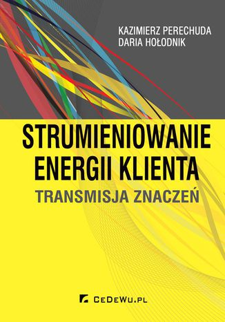Okładka książki Strumieniowanie energii klienta. Transmisja znaczeń