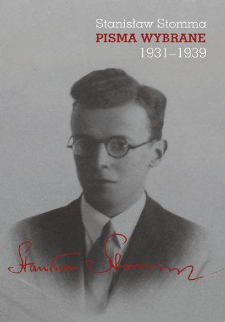 Okładka książki Pisma wybrane, tom 1-3 (Stanisław Stomma)