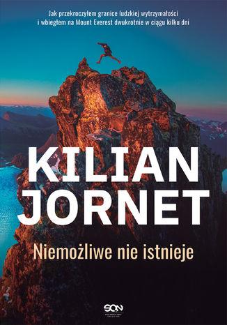 Okładka książki/ebooka Kilian Jornet. Niemożliwe nie istnieje