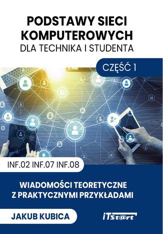 Okładka książki Podstawy sieci komputerowych dla technika i studenta-cz1
