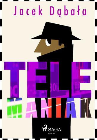 Okładka książki Telemaniak