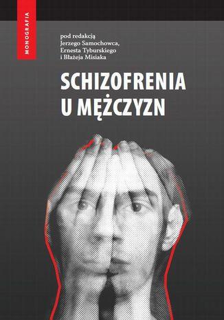 Okładka książki/ebooka Schizofrenia u mężczyzn