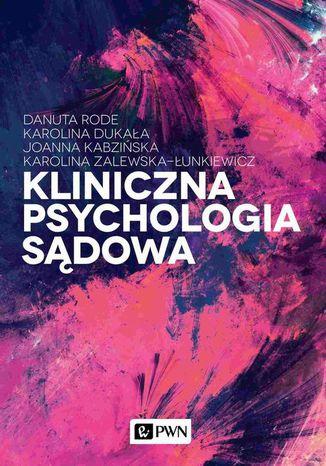 Okładka książki Kliniczna psychologia sądowa