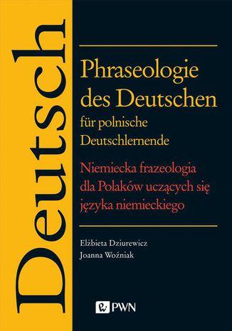 Okładka książki/ebooka Phraseologie des Deutschen für polnische Deutschlernende. Niemiecka frazeologia dla Polaków uczących się języka niemieckiego