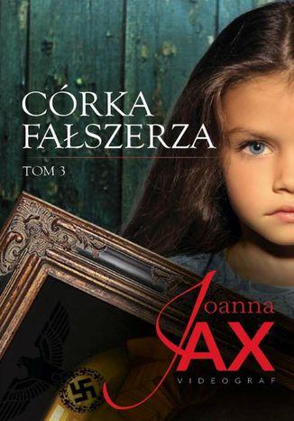 Okładka książki/ebooka Córka fałszerza Tom 3