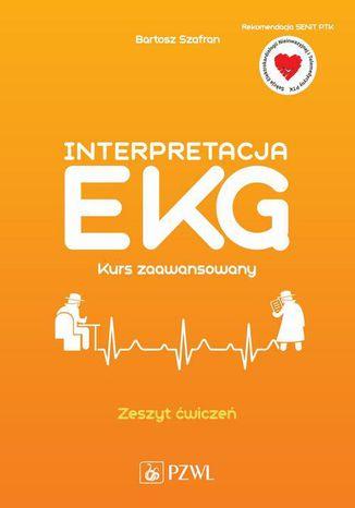 Okładka książki/ebooka Interpretacja EKG. Kurs zaawansowany. Zeszyt ćwiczeń